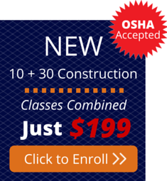 Enroll in the new OSHA 10 + 30 Hour Combined Construction Training Course