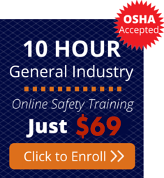 Enroll in the OSHA 10 Hour General Industry Training Course