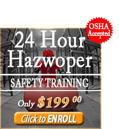 Enroll in the 24 Hour Hazwoper Safety Training Course