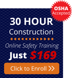 Enroll in the OSHA 30 Hour Construction Training Course