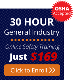 Enroll in the OSHA 30 Hour General Industry Training Course