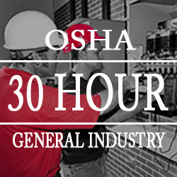 Enroll in the OSHA 30 Hour General Industry Online Training Course