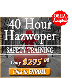 Enroll in the 40 Hour Hazwoper Safety Training Course