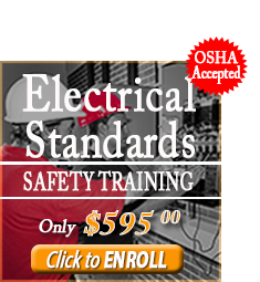 Enroll in the OSHA Electrical Standards Safety Training Course