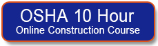 Enroll in the OSHA 10 Hour Construction Online Training Course