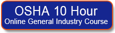 Enroll in the OSHA 10 Hour General Industry Online Training Course