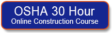 Enroll in the OSHA 30 Hour OSHA Construction Online Training Course