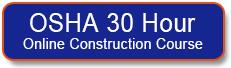 Enroll in the OSHA 30 Hour OSHA Construction Online Training Course