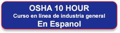Inscríbase en el curso de capacitación en línea de la industria general de 10 horas de OSHA